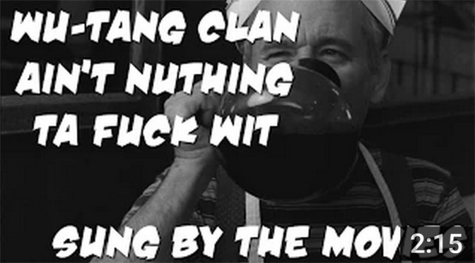 Wu-Tang Clan Ain't Nuthing ta Fuck Wit – Sung by the movies